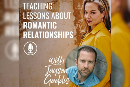 Jayson Gaddis – Teaching Lessons About Romantic Relationships
